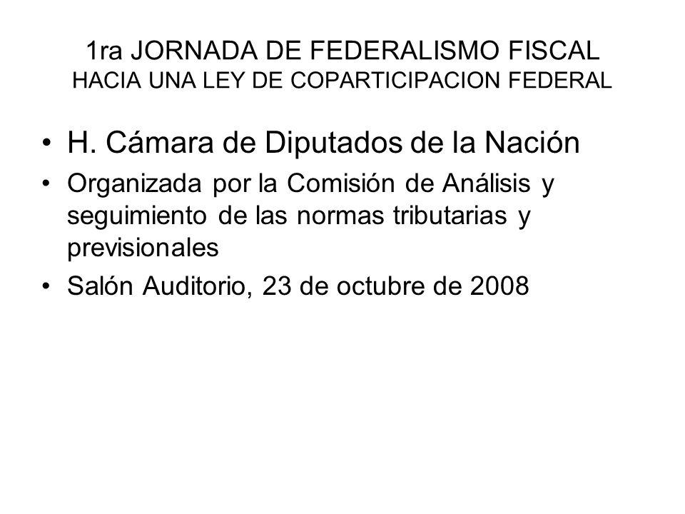 1ra JORNADA DE FEDERALISMO FISCAL HACIA UNA LEY DE COPARTICIPACION FEDERAL H.