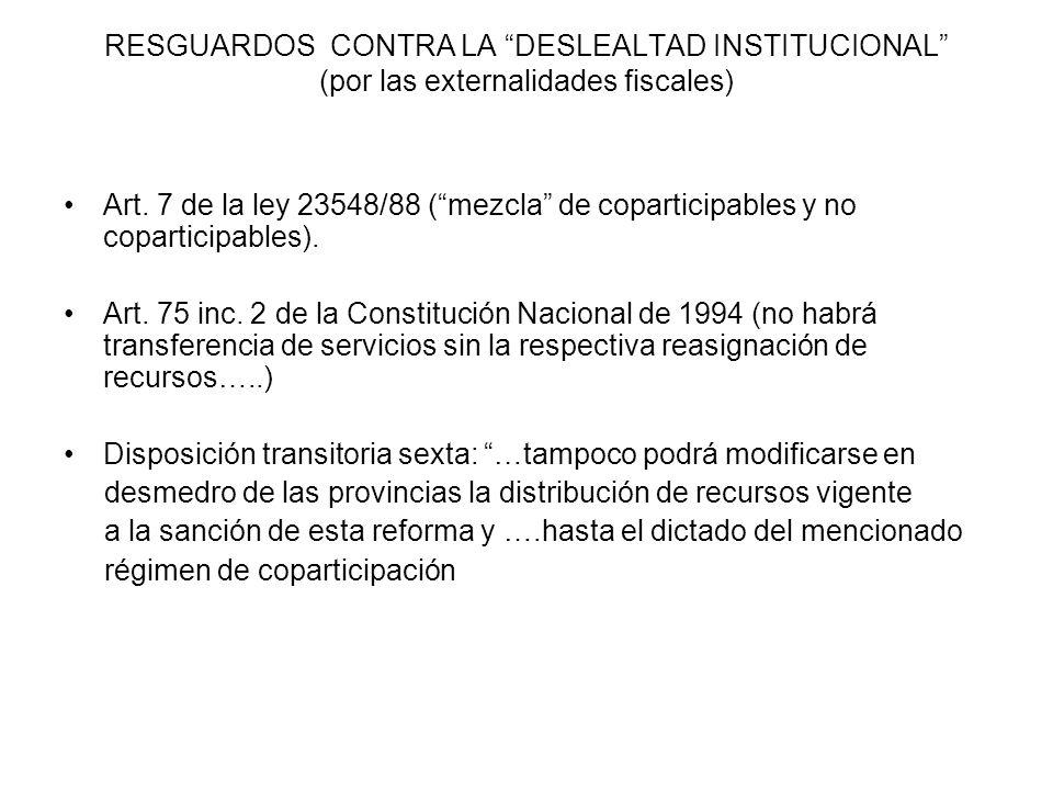 RESGUARDOS CONTRA LA DESLEALTAD INSTITUCIONAL (por las externalidades fiscales) Art.