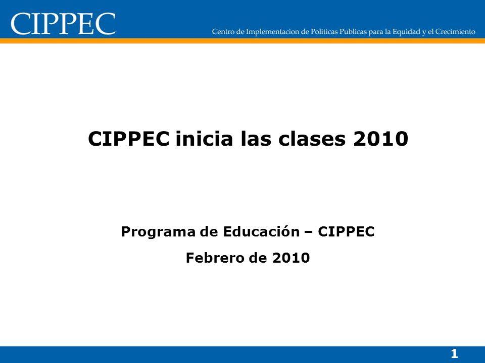 CIPPEC inicia las clases 2010 Programa de Educación – CIPPEC Febrero de 2010 1