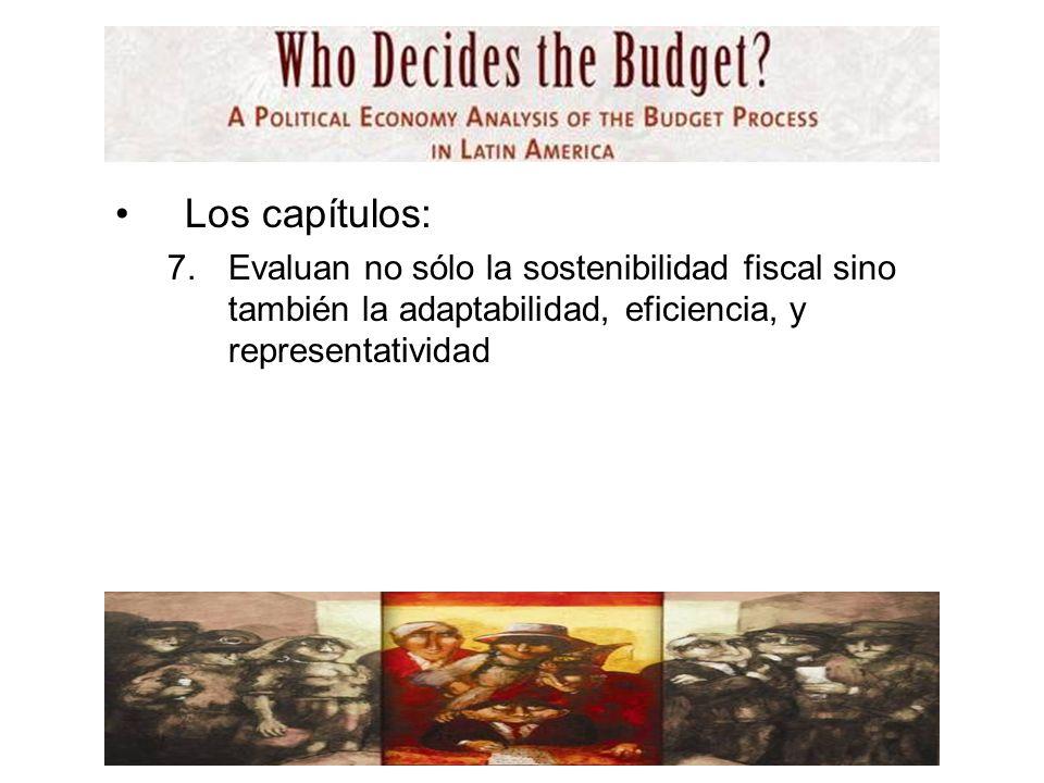 Los capítulos: 7.Evaluan no sólo la sostenibilidad fiscal sino también la adaptabilidad, eficiencia, y representatividad