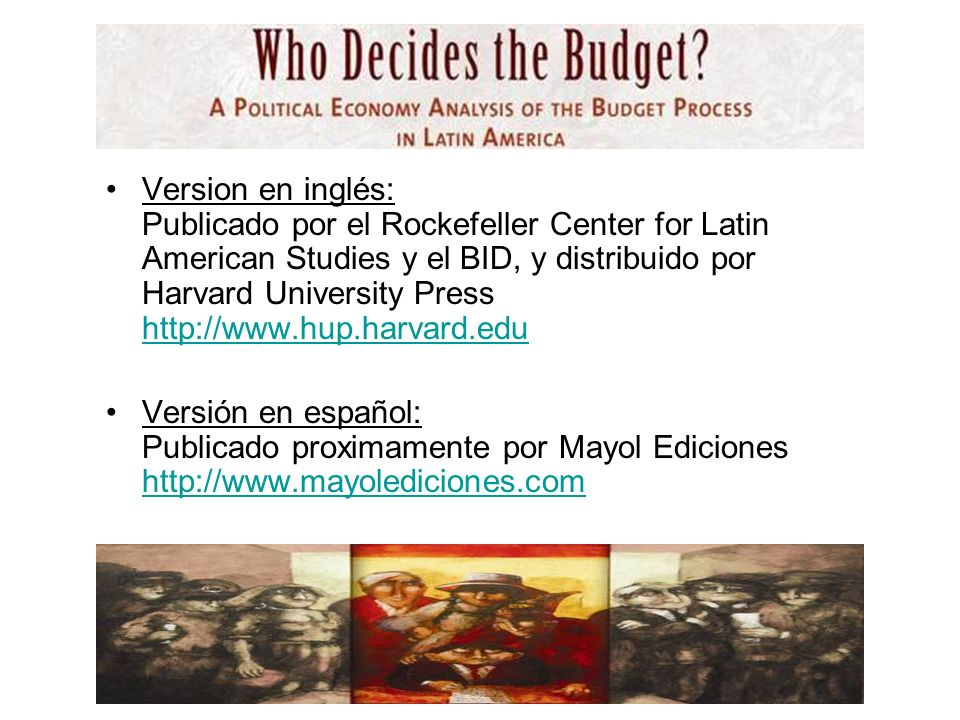 Version en inglés: Publicado por el Rockefeller Center for Latin American Studies y el BID, y distribuido por Harvard University Press http://www.hup.