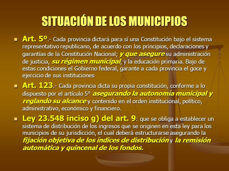 SITUACIÓN DE LOS MUNICIPIOS Art. 5º.- Cada provincia dictará para sí una Constitución bajo el sistema representativo republicano, de acuerdo con los p