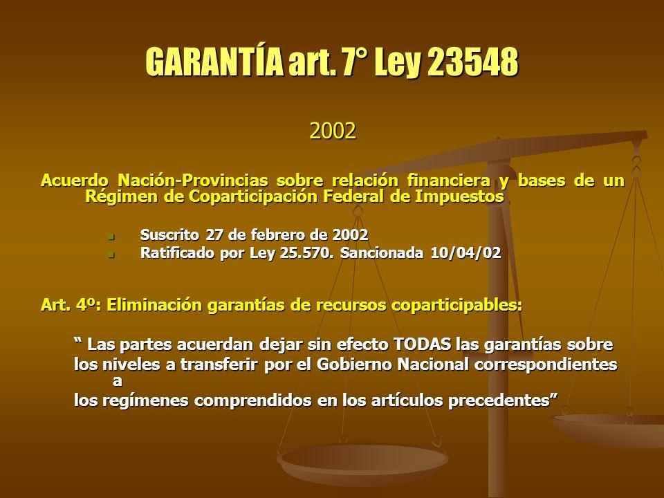 GARANTÍA art. 7° Ley 23548 2002 Acuerdo Nación-Provincias sobre relación financiera y bases de un Régimen de Coparticipación Federal de Impuestos Susc
