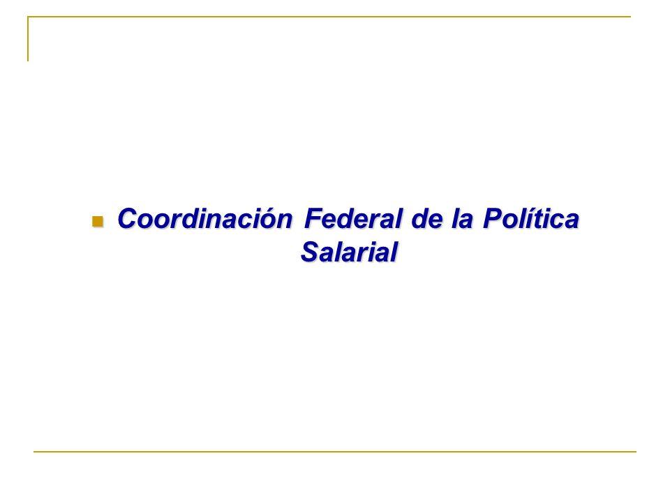 Coordinación Federal de la Política Salarial Coordinación Federal de la Política Salarial