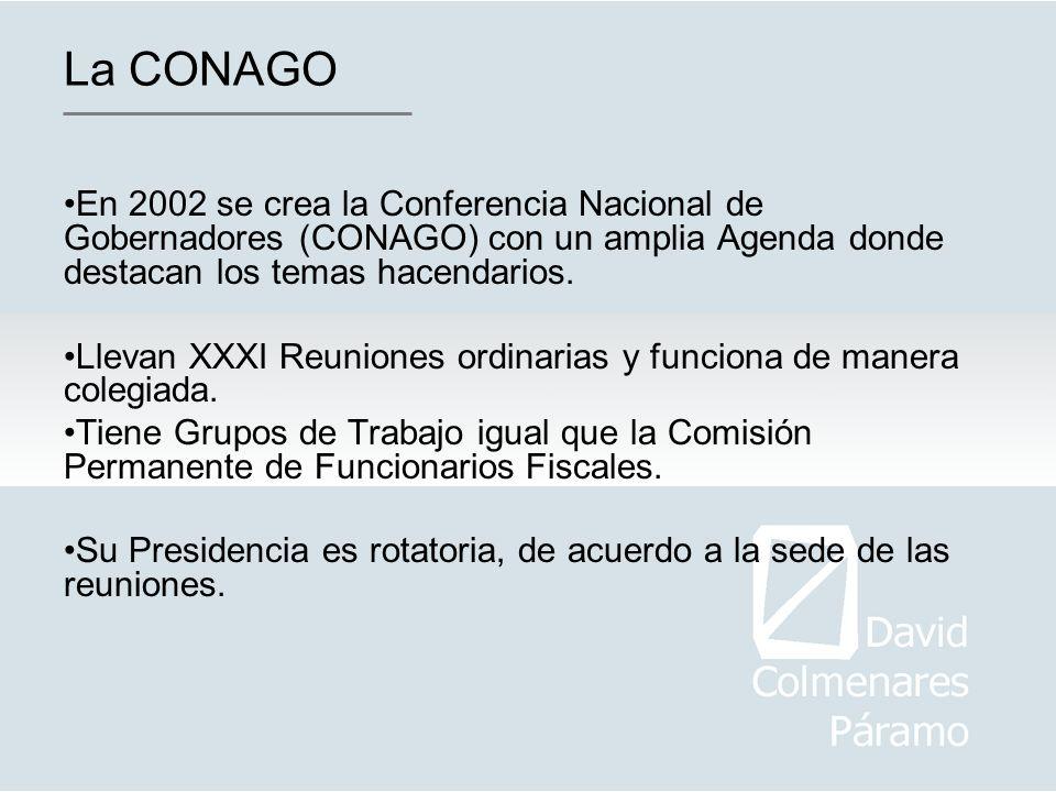 La CONAGO En 2002 se crea la Conferencia Nacional de Gobernadores (CONAGO) con un amplia Agenda donde destacan los temas hacendarios. Llevan XXXI Reun