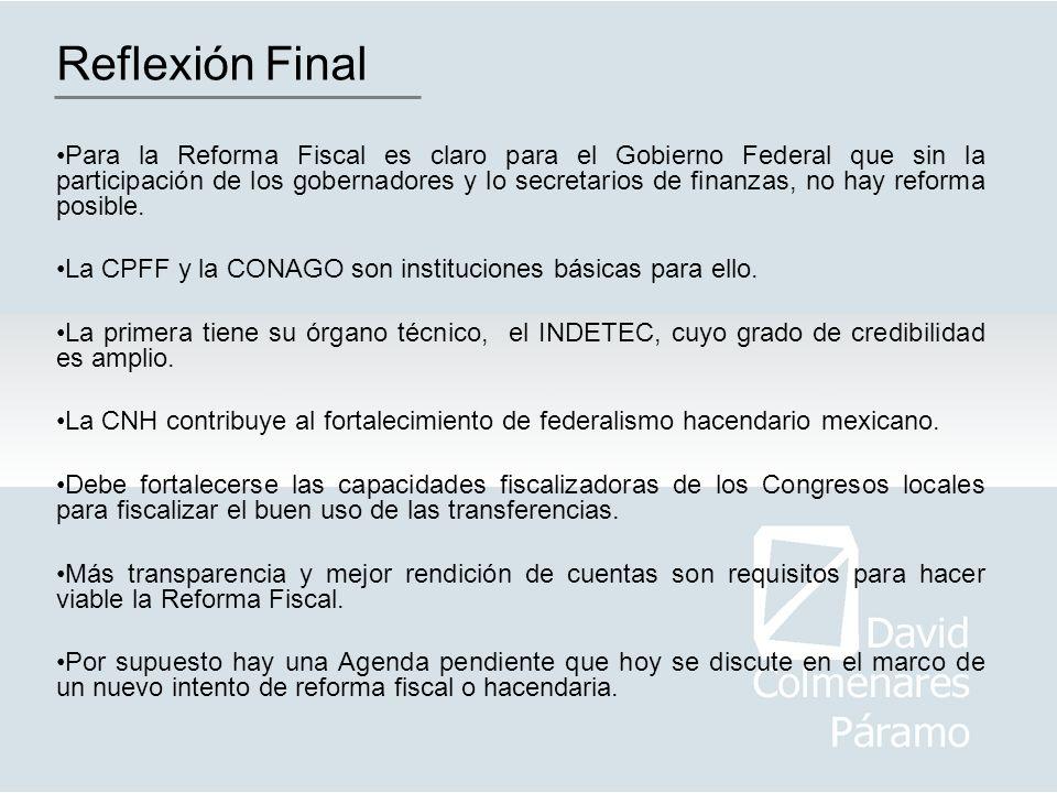 Reflexión Final Para la Reforma Fiscal es claro para el Gobierno Federal que sin la participación de los gobernadores y lo secretarios de finanzas, no