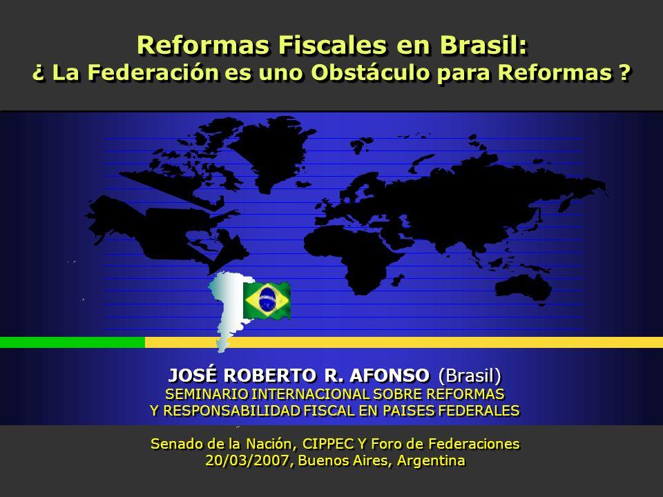 Brasil, José R.Afonso - Buenos Aires, mar 2007 Reformas Fiscales en Brasil: ¿ La Federación es uno Obstáculo para Reformas .