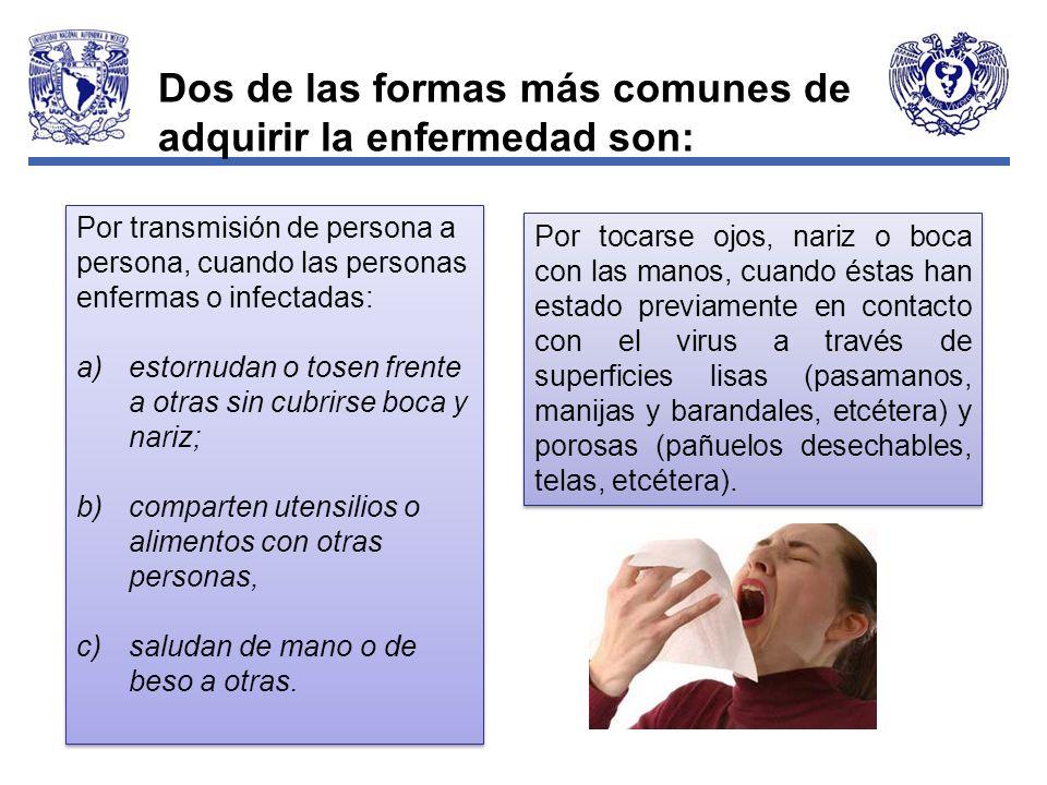 Por transmisión de persona a persona, cuando las personas enfermas o infectadas: a)estornudan o tosen frente a otras sin cubrirse boca y nariz; b)comp