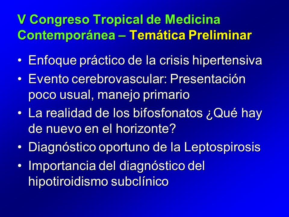 Enfoque práctico de la crisis hipertensiva Evento cerebrovascular: Presentación poco usual, manejo primario La realidad de los bifosfonatos ¿Qué hay d