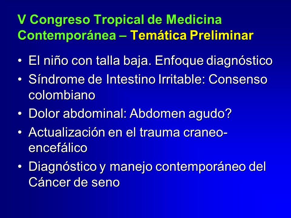 El niño con talla baja. Enfoque diagnóstico Síndrome de Intestino Irritable: Consenso colombiano Dolor abdominal: Abdomen agudo? Actualización en el t