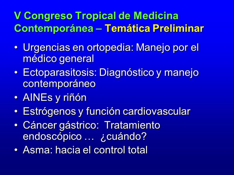 Urgencias en ortopedia: Manejo por el médico general Ectoparasitosis: Diagnóstico y manejo contemporáneo AINEs y riñón Estrógenos y función cardiovasc