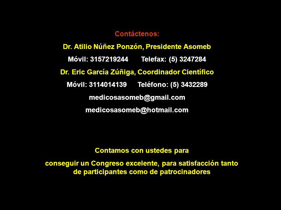 Contamos con ustedes para conseguir un Congreso excelente, para satisfacción tanto de participantes como de patrocinadores Contáctenos: Dr. Atilio Núñ