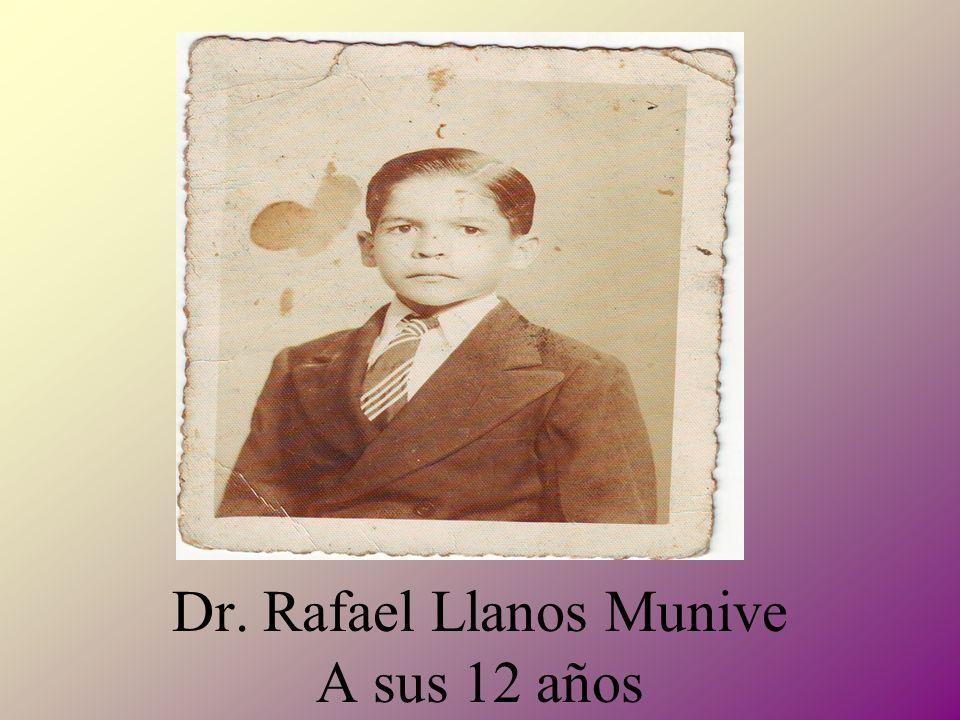 Dr. Rafael Llanos Munive A sus 12 años