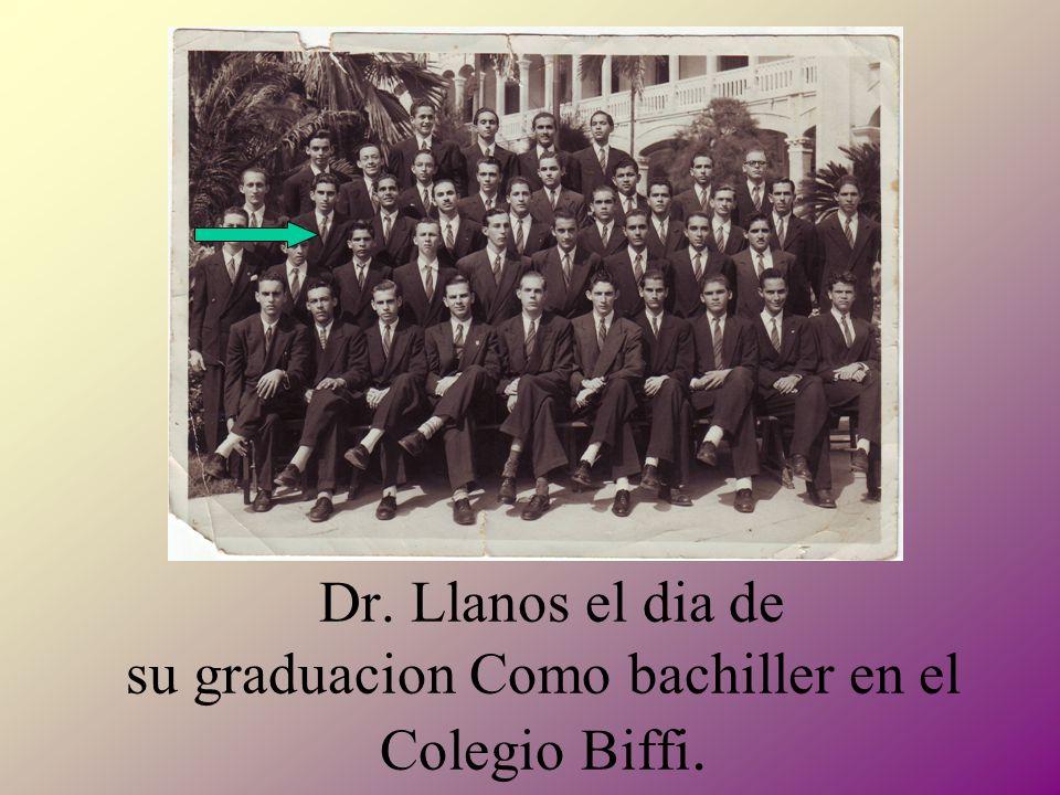 Dr. Llanos el dia de su graduacion Como bachiller en el Colegio Biffi.