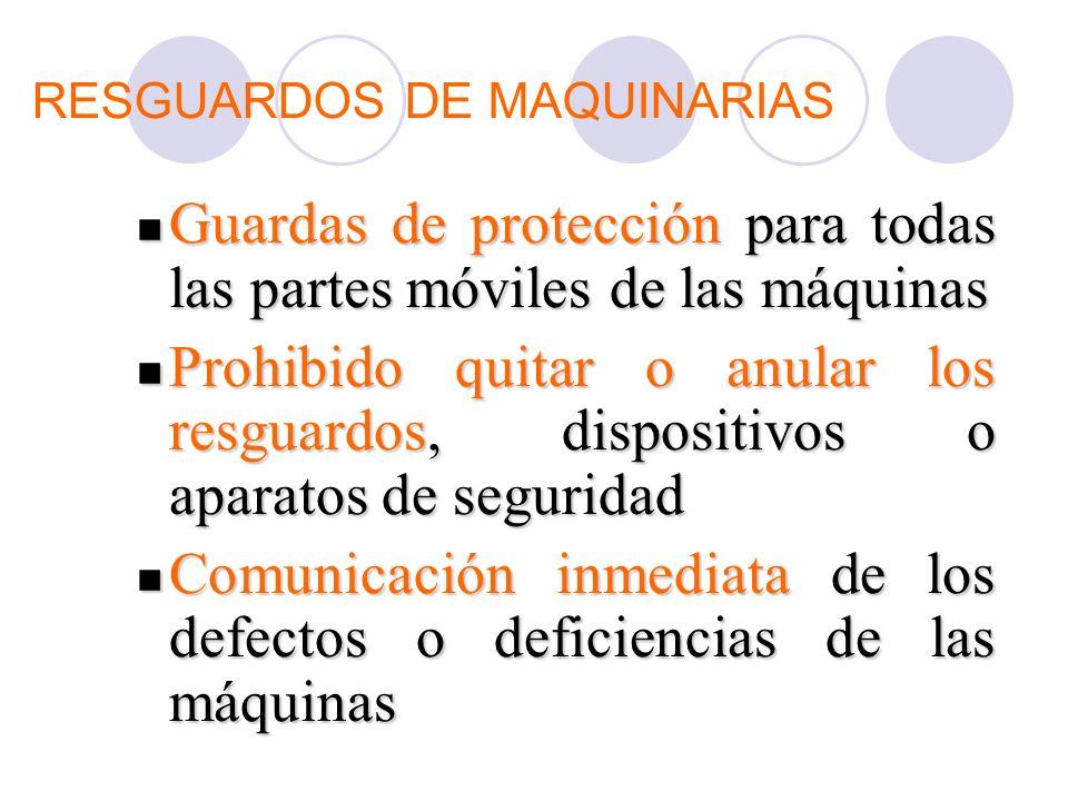 RESGUARDOS DE MAQUINARIAS Guardas de protección para todas las partes móviles de las máquinas Guardas de protección para todas las partes móviles de l