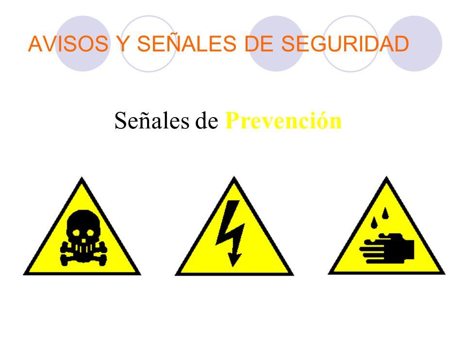 AVISOS Y SEÑALES DE SEGURIDAD Señales de Prevención