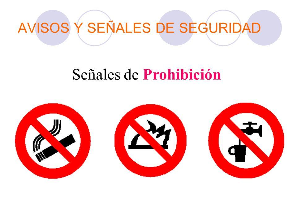 AVISOS Y SEÑALES DE SEGURIDAD Señales de Prohibición