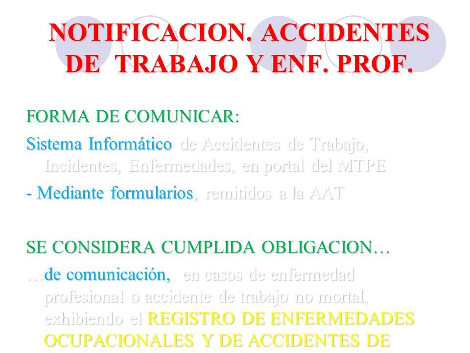 NOTIFICACION. ACCIDENTES DE TRABAJO Y ENF. PROF. NOTIFICACION. ACCIDENTES DE TRABAJO Y ENF. PROF. FORMA DE COMUNICAR: Sistema Informático de Accidente