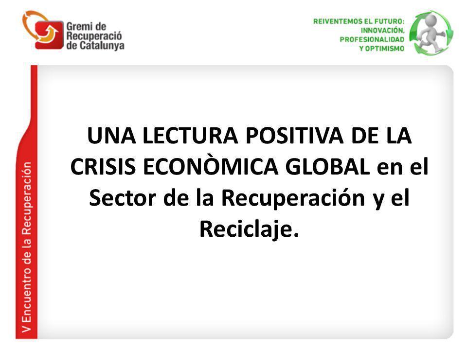 UNA LECTURA POSITIVA DE LA CRISIS ECONÒMICA GLOBAL en el Sector de la Recuperación y el Reciclaje.