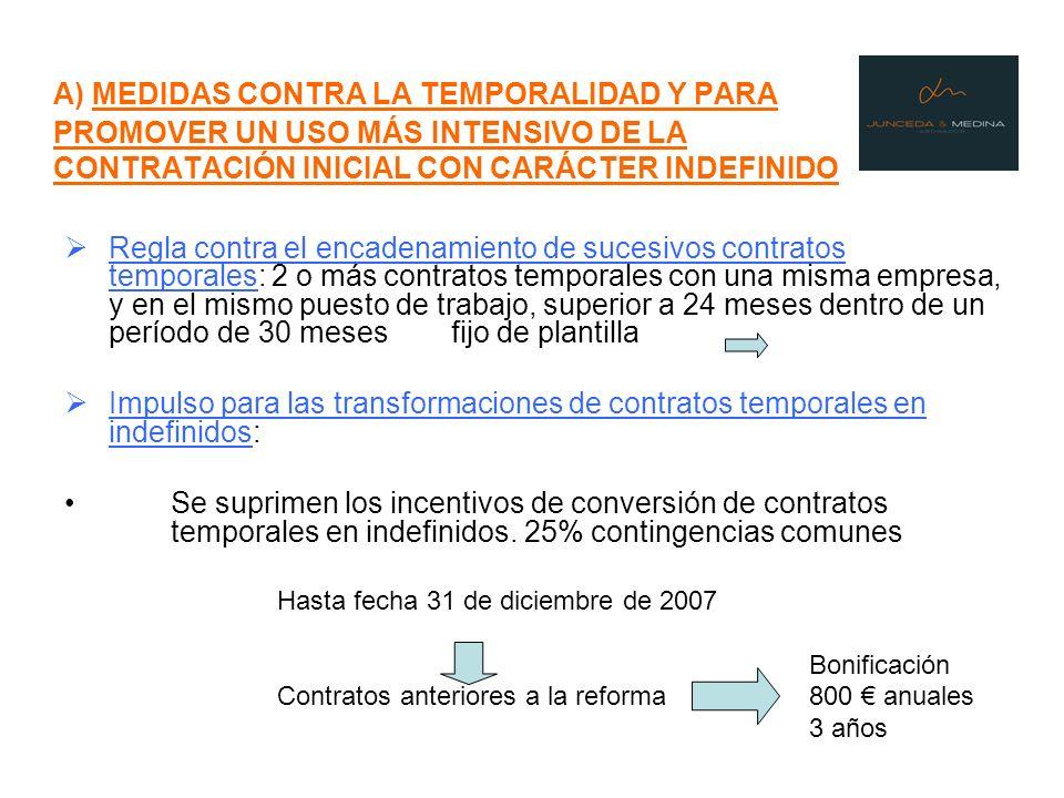 A) MEDIDAS CONTRA LA TEMPORALIDAD Y PARA PROMOVER UN USO MÁS INTENSIVO DE LA CONTRATACIÓN INICIAL CON CARÁCTER INDEFINIDO Regla contra el encadenamien