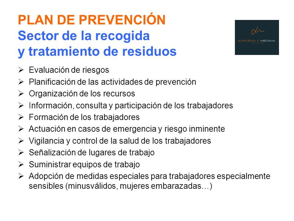 PLAN DE PREVENCIÓN Sector de la recogida y tratamiento de residuos Evaluación de riesgos Planificación de las actividades de prevención Organización d