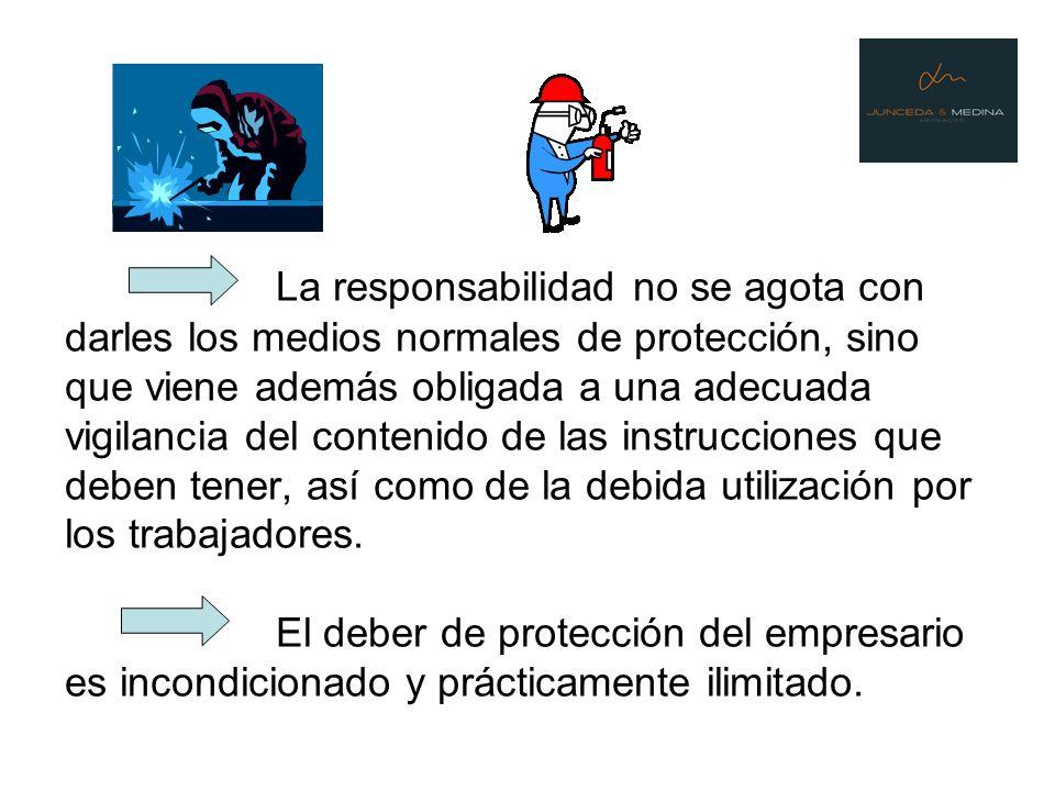 La responsabilidad no se agota con darles los medios normales de protección, sino que viene además obligada a una adecuada vigilancia del contenido de
