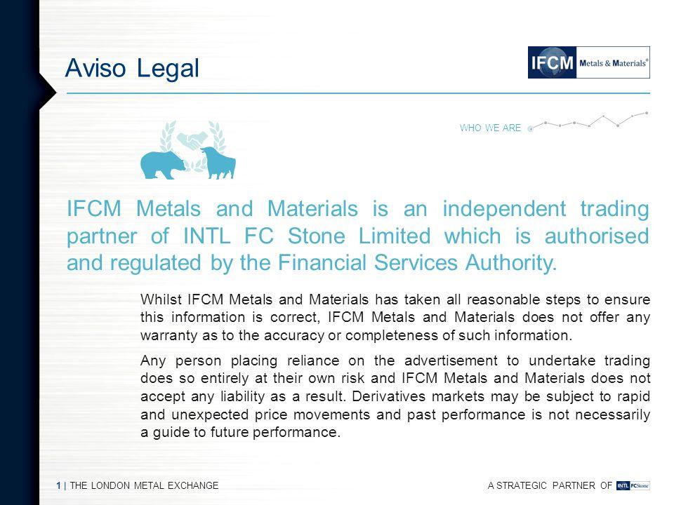 A STRATEGIC PARTNER OF Evolución de los precios en el LME Ramon Martul Franco – IFCM Metals & Materials GmbH