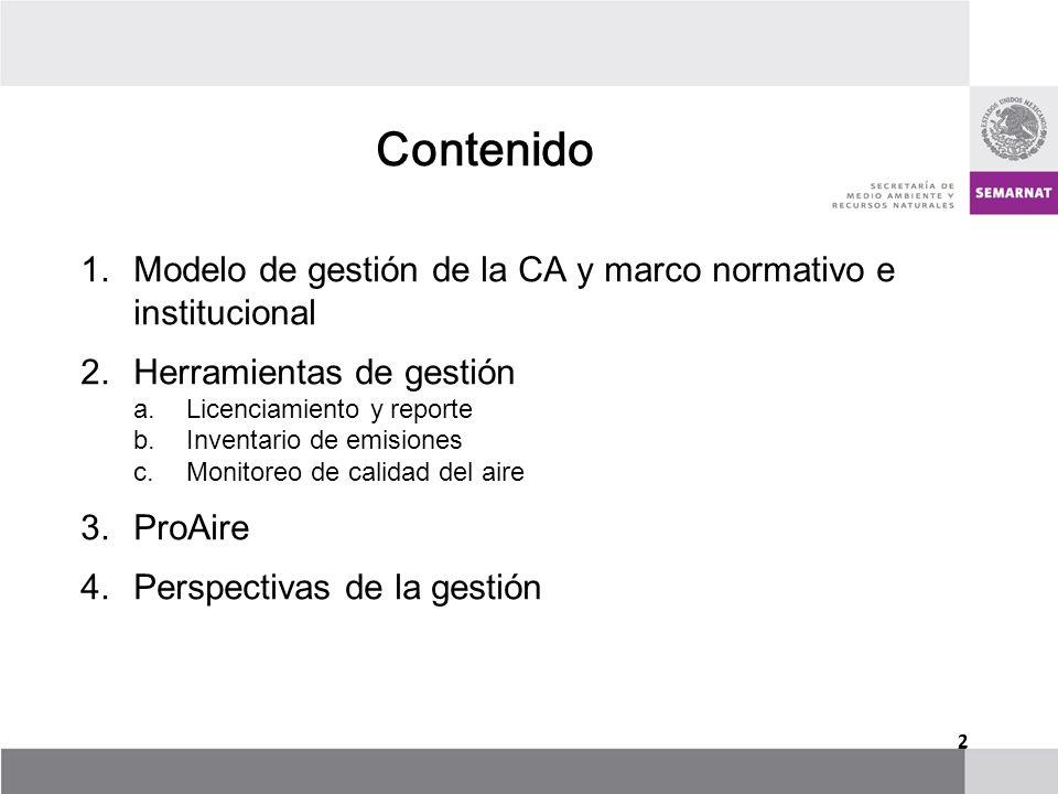 1.Modelo de gestión de la CA y marco normativo e institucional 2.Herramientas de gestión a.Licenciamiento y reporte b.Inventario de emisiones c.Monito