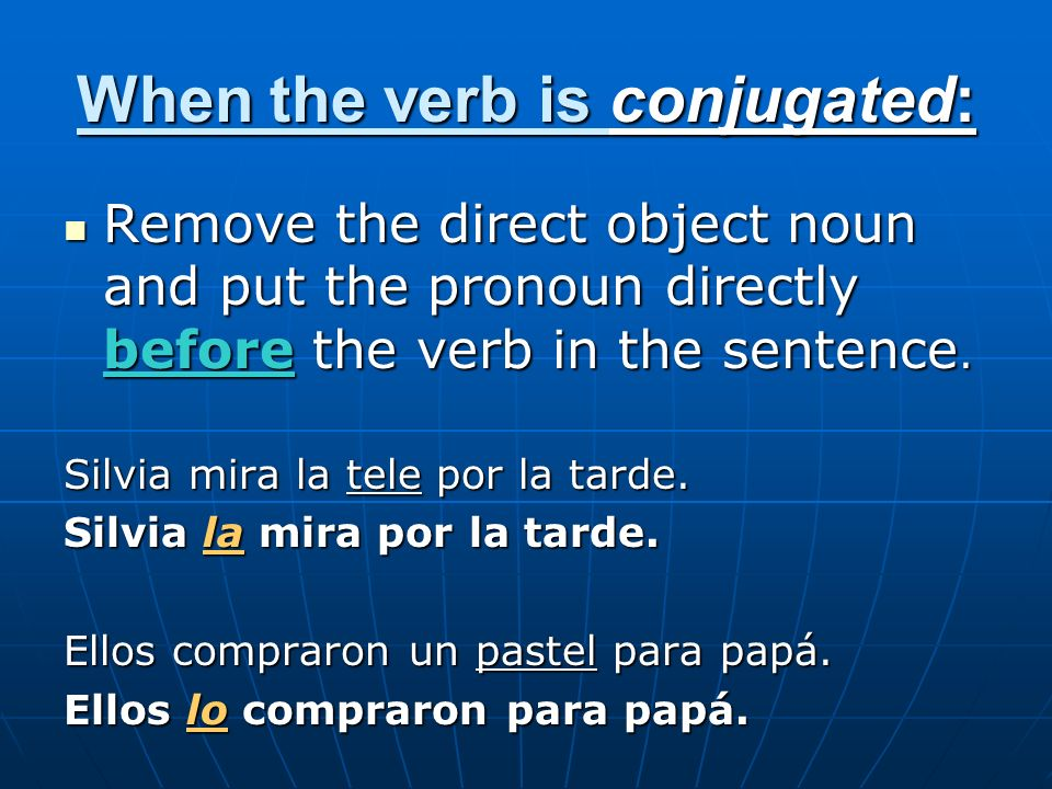With a compound verb or verb infinitive: When we have two verbs working together to express one action we will conjugate the first and leave the second alone.