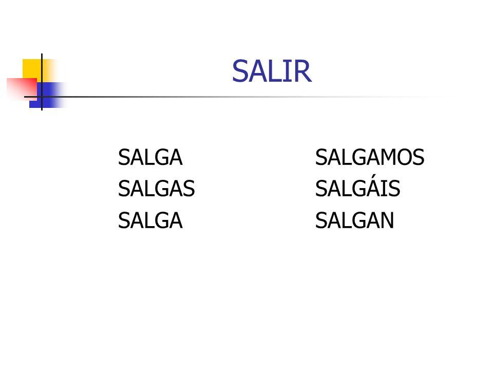 SALIR SALGASALGAMOS SALGASSALGÁIS SALGASALGAN