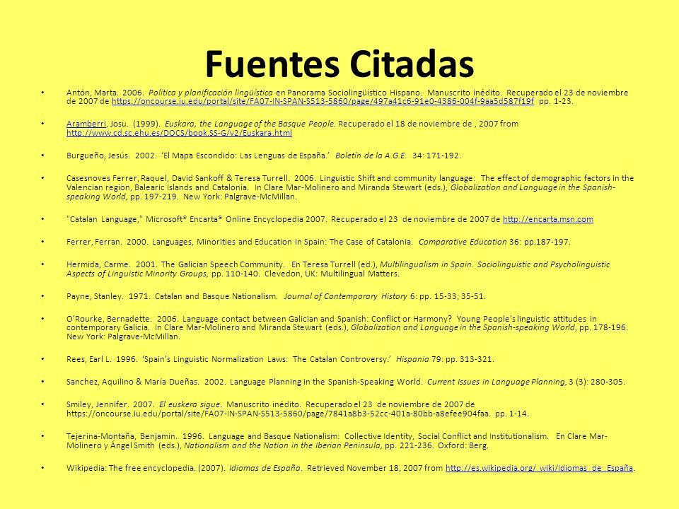 Fuentes Citadas Antón, Marta. 2006. Política y planificación lingüística en Panorama Sociolingüístico Hispano. Manuscrito inédito. Recuperado el 23 de