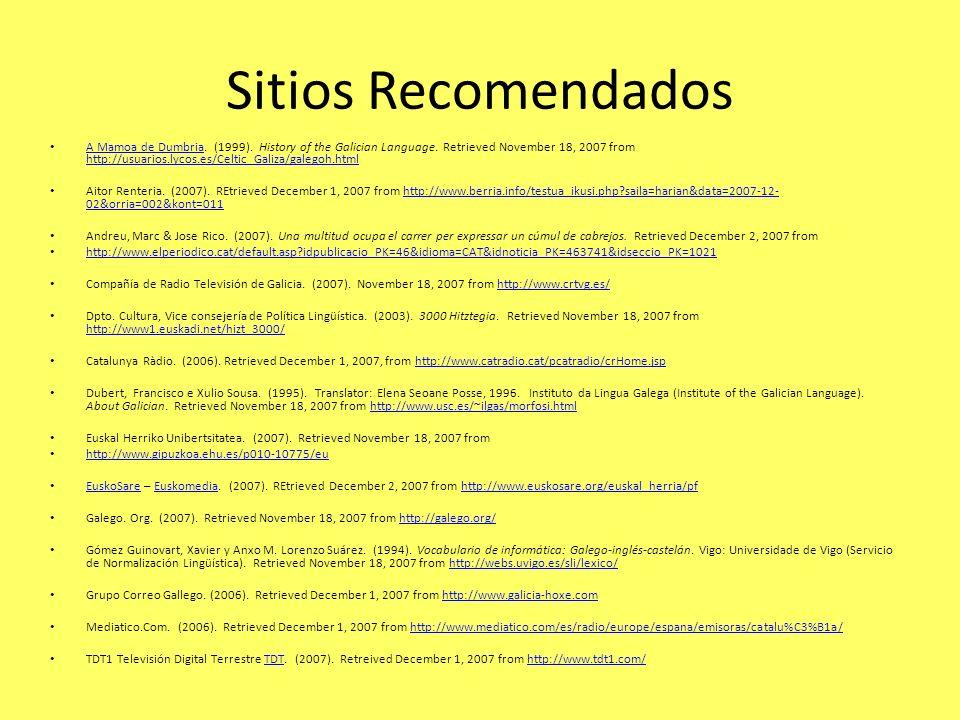 Sitios Recomendados A Mamoa de Dumbria. (1999). History of the Galician Language. Retrieved November 18, 2007 from http://usuarios.lycos.es/Celtic_Gal