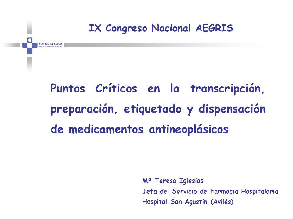 ASHP Guidelines on Preventing Medication Errors with Antineoplastic Agents Recomendaciones para los Servicios de Farmacia: 1.