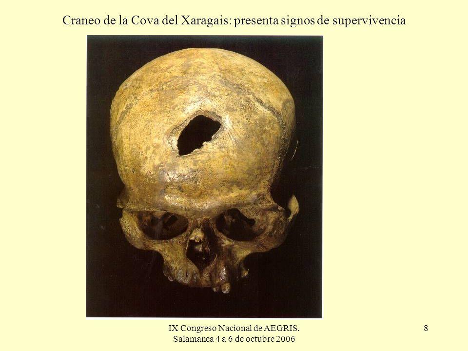 IX Congreso Nacional de AEGRIS. Salamanca 4 a 6 de octubre 2006 8 Craneo de la Cova del Xaragais: presenta signos de supervivencia