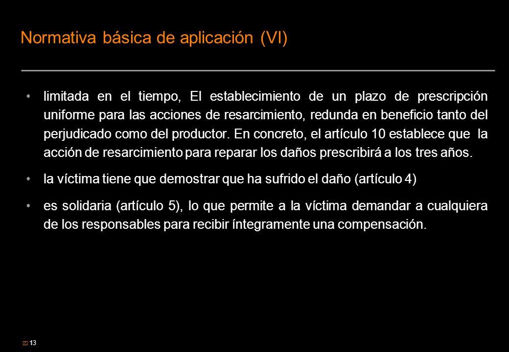 13 Normativa básica de aplicación (VI) limitada en el tiempo, El establecimiento de un plazo de prescripción uniforme para las acciones de resarcimien