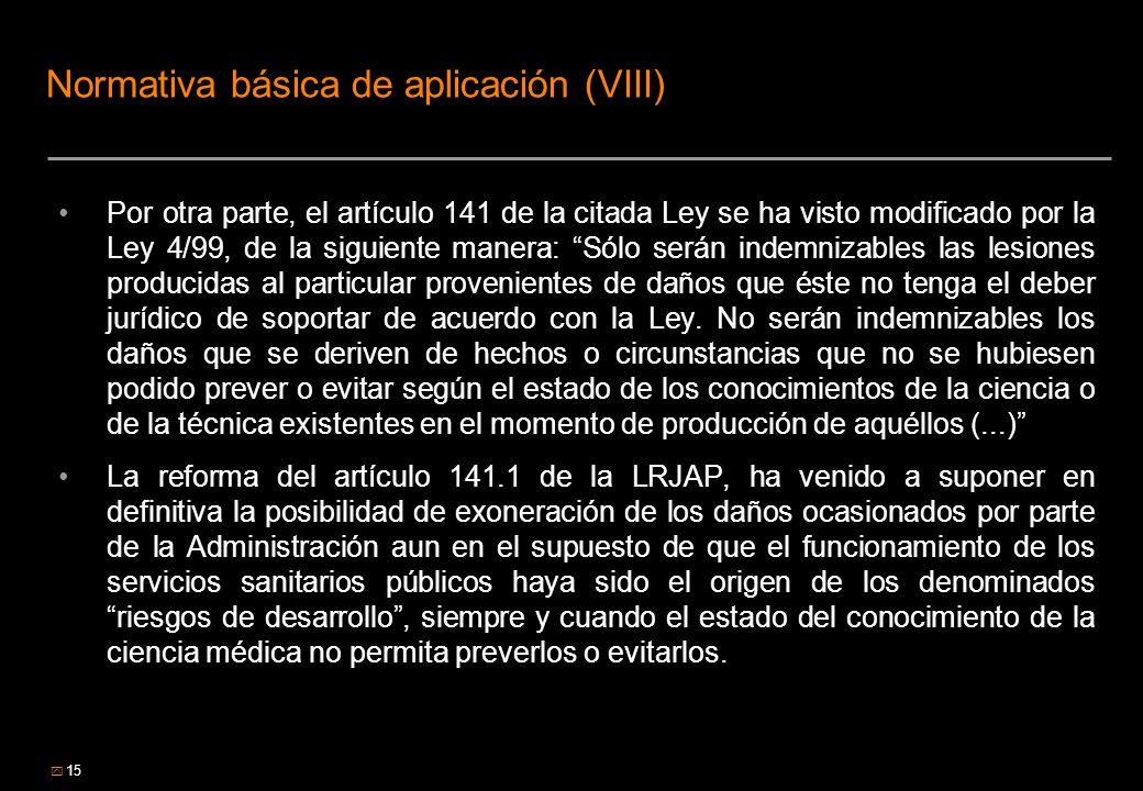15 Normativa básica de aplicación (VIII) Por otra parte, el artículo 141 de la citada Ley se ha visto modificado por la Ley 4/99, de la siguiente mane