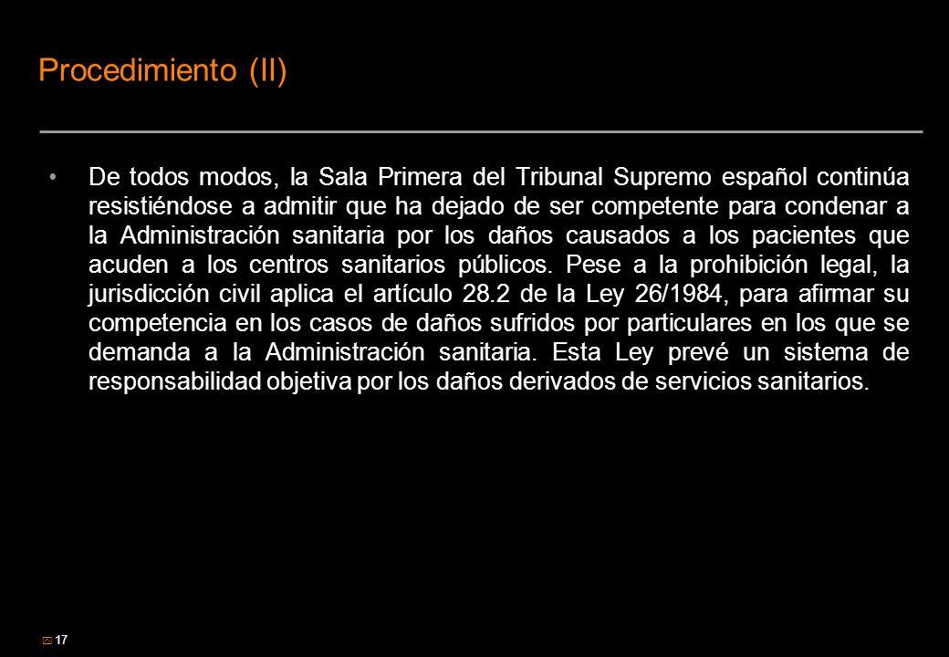 17 Procedimiento (II) De todos modos, la Sala Primera del Tribunal Supremo español continúa resistiéndose a admitir que ha dejado de ser competente pa