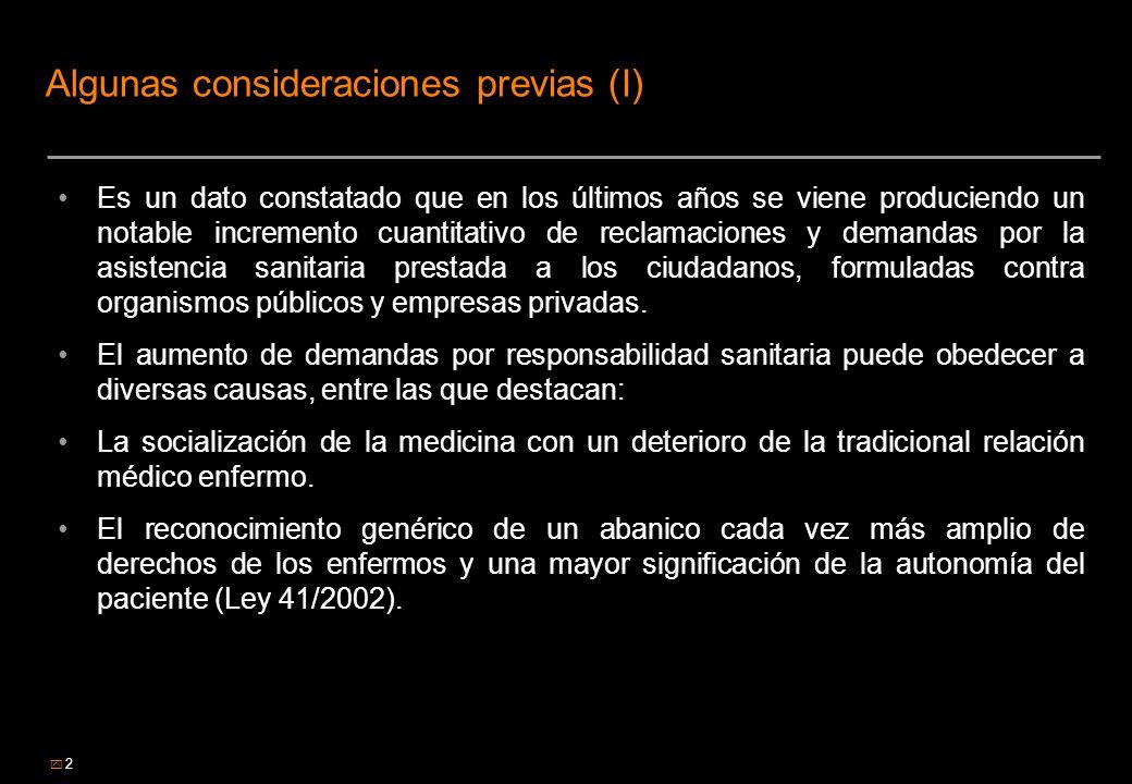 2 Algunas consideraciones previas (I) Es un dato constatado que en los últimos años se viene produciendo un notable incremento cuantitativo de reclama