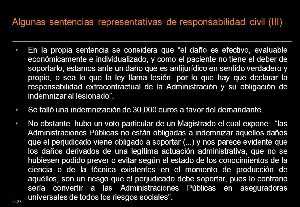 27 Algunas sentencias representativas de responsabilidad civil (III) En la propia sentencia se considera que el daño es efectivo, evaluable económicam