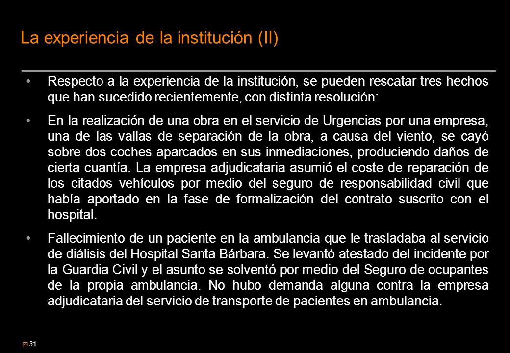 31 La experiencia de la institución (II) Respecto a la experiencia de la institución, se pueden rescatar tres hechos que han sucedido recientemente, c