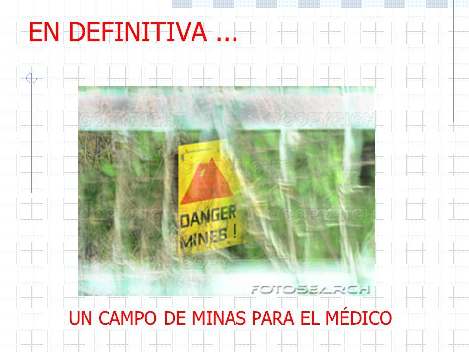 EN DEFINITIVA... UN CAMPO DE MINAS PARA EL MÉDICO