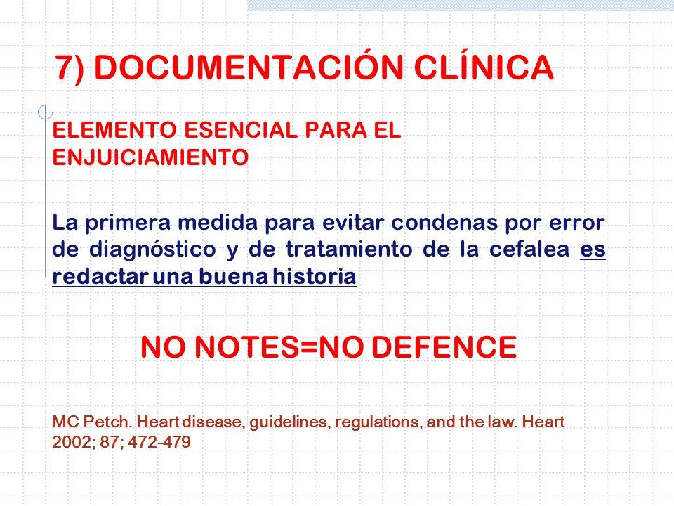 7) DOCUMENTACIÓN CLÍNICA ELEMENTO ESENCIAL PARA EL ENJUICIAMIENTO La primera medida para evitar condenas por error de diagnóstico y de tratamiento de