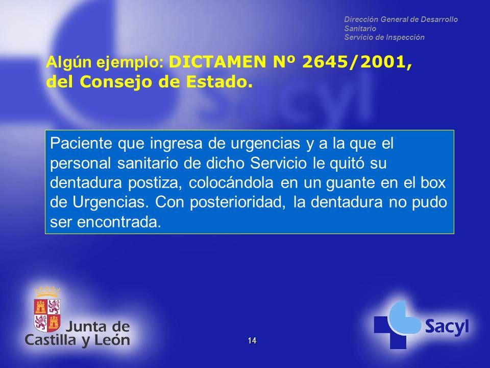 Dirección General de Desarrollo Sanitario Servicio de Inspección 14 Algún ejemplo: DICTAMEN Nº 2645/2001, del Consejo de Estado.