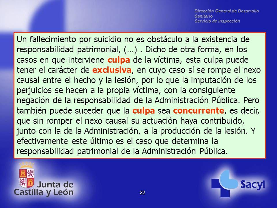 Dirección General de Desarrollo Sanitario Servicio de Inspección 22 Un fallecimiento por suicidio no es obstáculo a la existencia de responsabilidad patrimonial, (…).