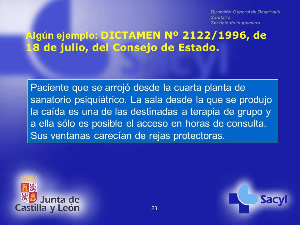 Dirección General de Desarrollo Sanitario Servicio de Inspección 23 Algún ejemplo: DICTAMEN Nº 2122/1996, de 18 de julio, del Consejo de Estado.