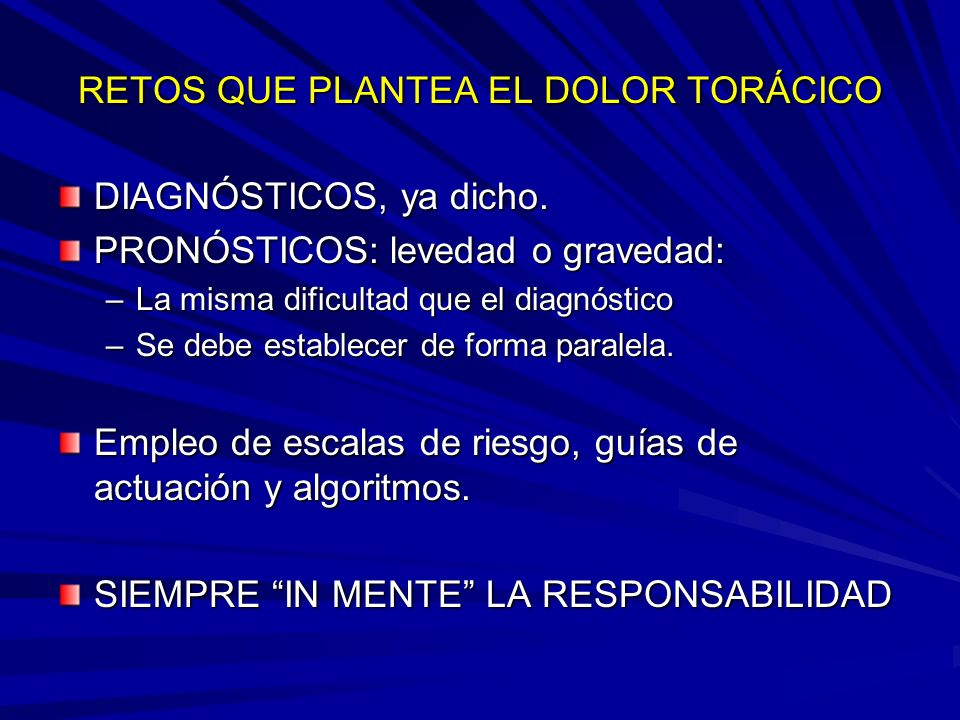 RETOS QUE PLANTEA EL DOLOR TORÁCICO DIAGNÓSTICOS, ya dicho.