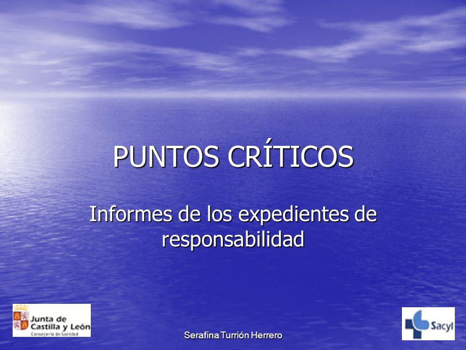 Serafina Turrión Herrero PUNTOS CRÍTICOS Informes de los expedientes de responsabilidad