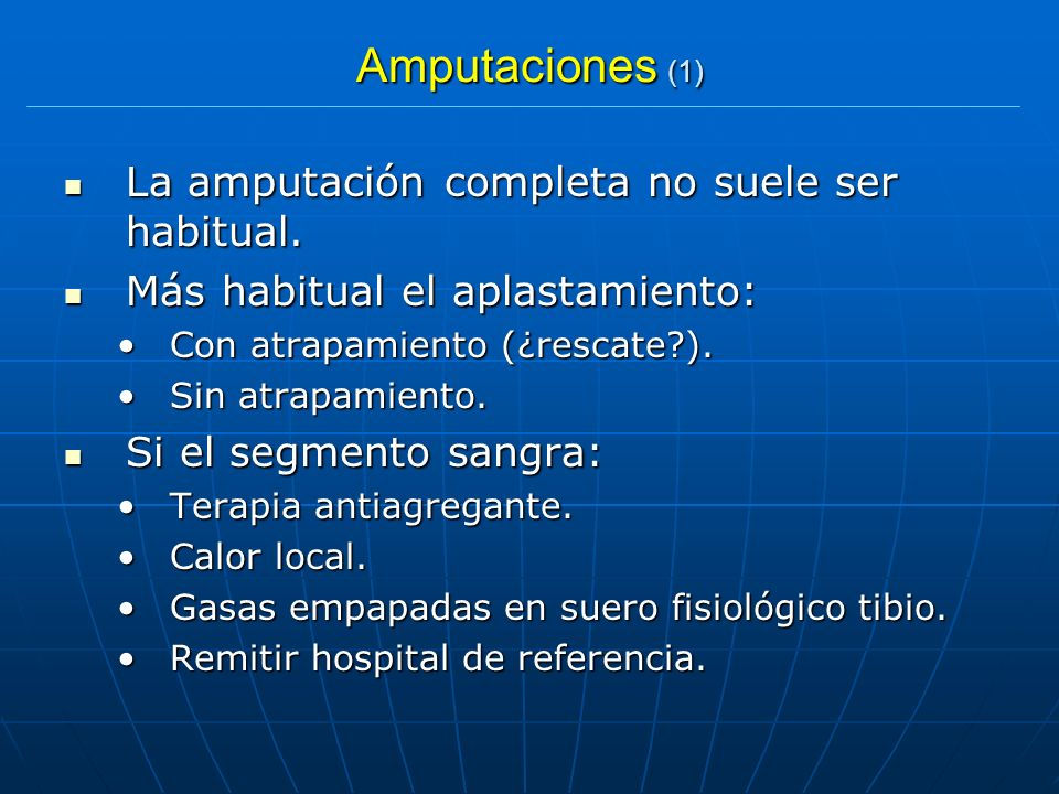 Amputaciones (1) La amputación completa no suele ser habitual. La amputación completa no suele ser habitual. Más habitual el aplastamiento: Más habitu