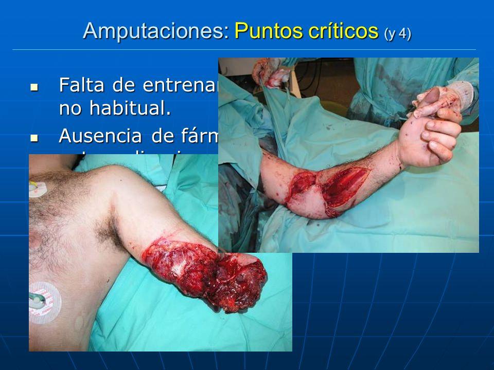 Amputaciones: Puntos críticos (y 4) Falta de entrenamiento ante la emergencia no habitual. Falta de entrenamiento ante la emergencia no habitual. Ause