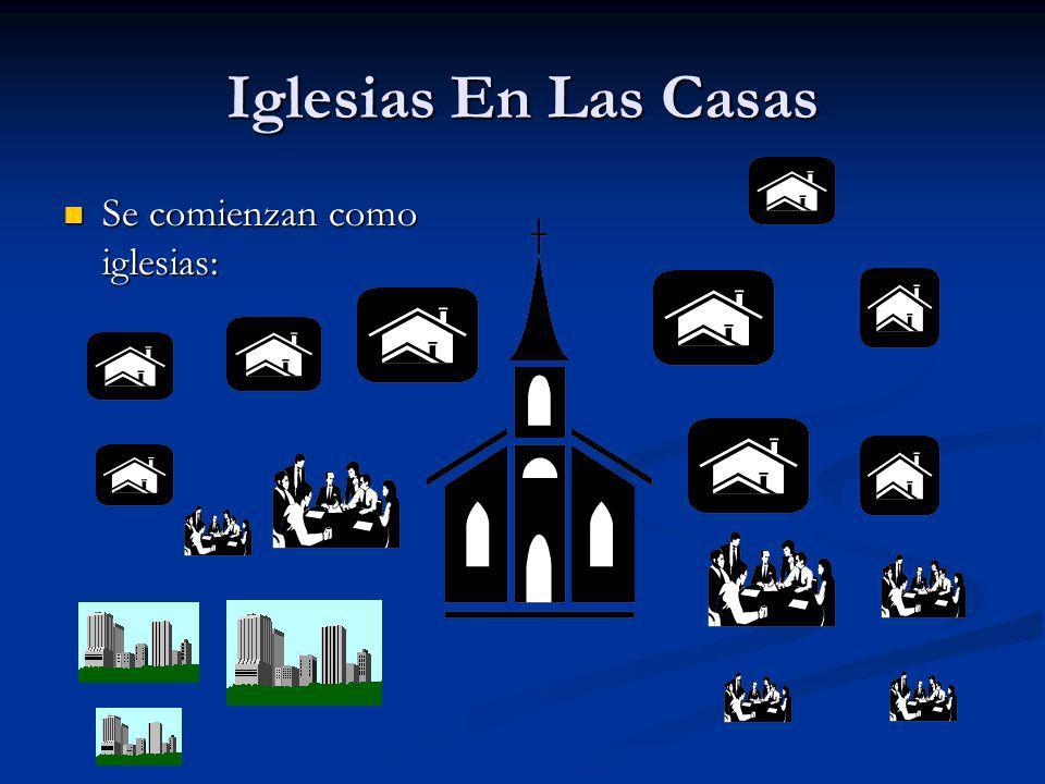 Iglesias En Las Casas Se comienzan como iglesias: Se comienzan como iglesias: